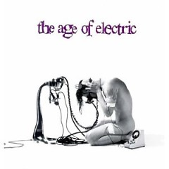 The Age Of Electric - The Age Of Electric