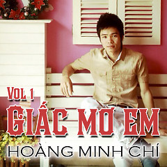 Giấc Mơ Em - Hoàng Minh Chí