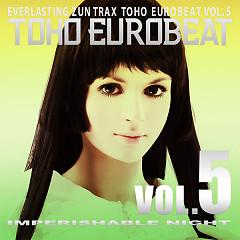 TOHO EUROBEAT VOL.5 IMPERISHABLE NIGHT