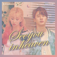 See You In Heaven (Single) - Kassy, Basick