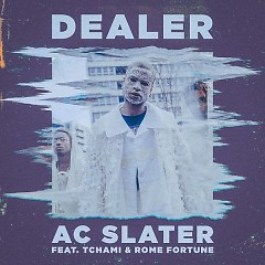 Dealer (Single) - AC Slater