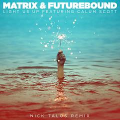 Light Us Up (Nick Talos Remix) - Matrix & Futurebound