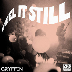 Feel It Still (Gryffin Remix) - Portugal. The Man