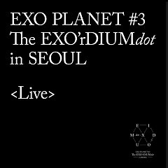EXO Planet #3 -The EXO'rDIUM(dot) (Live Album) (CD1)