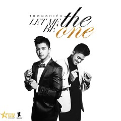 Let Me Be The One (Single) - Trọng Hiếu
