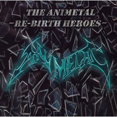 THE ANIMETAL -RE-BIRTH HEROES-