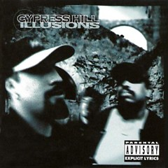 Illusions - Cypress Hill