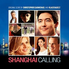 Shanghai Calling OST (Pt.1) - Christopher Carmichael,Klaus Badelt