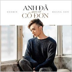 Anh Đã Quen Với Cô Đơn (Single) - Soobin Hoàng Sơn