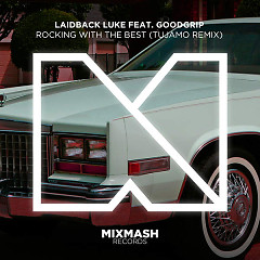 Rocking With The Best (Single) - Laidback Luke,Tujamo,MC Goodgrip