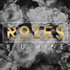 R U Mine (Single) - Rozes
