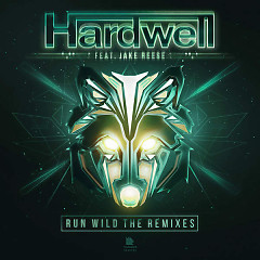 Run Wild (The Remixes) - Hardwell,Jake Reese