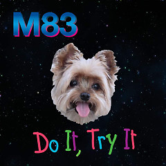 Do It, Try It (Remixes) - M83