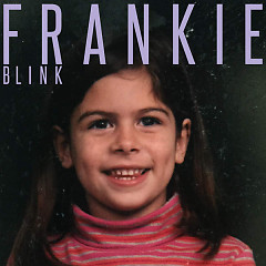 Blink (Single) - Frankie