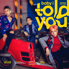 Baby I Told You (Single)