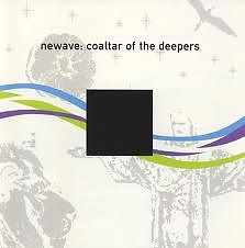 Newave - Coaltar Of The Deepers