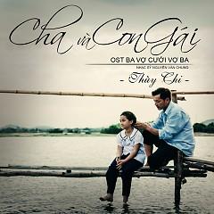Cha Và Con Gái (Ba Vợ Cưới Vợ Ba OST) - Thùy Chi