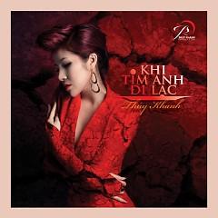 Album Khi Tim Anh Đi Lạc (Single) - Thúy Khanh