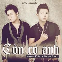 Còn Có Anh (Single) - Khang Việt,Mạnh Quân