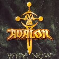 Why Now - Avalon