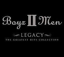 Boyz II Men Legacy-The Greatest Hits Collection (CD1) - Boyz II Men