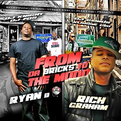 From Da Bricks To The Mudd (CD1) - Rich Graham,Ryan B