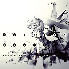 Rebirth Story - FELT