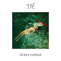 Mexeu Comigo (Single) - Tie