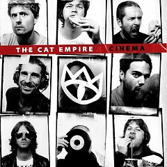 Cinema - The Cat Empire