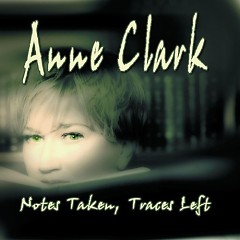 Notes Taken, Traces Left (CD3) - Anne Clark