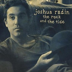 The Rock And The Tide - Joshua Radin
