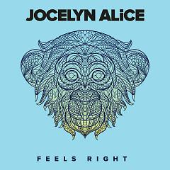 Feels Right (Single) - Jocelyn Alice