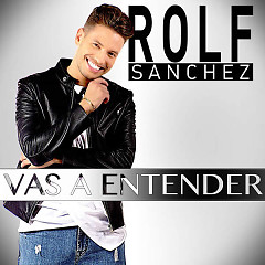 Vas A Entender (Single) - Rolf Sanchez