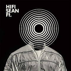 Ft. - Hifi Sean
