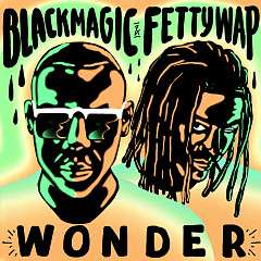 Wonder (Single) - Blackmagic, Fetty Wap