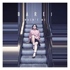 Wasn't Me (Single) - Barei