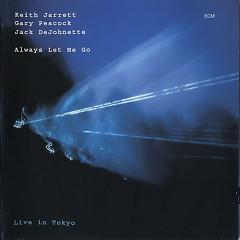 Always Let Me Go - Live In Tokyo ( CD2 )