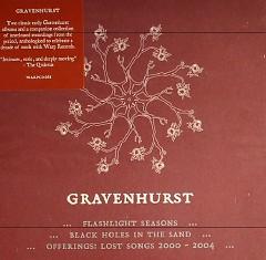 Flashlight Seasons/Black Holes In The Sand/Offerings: Lost Songs 2000-2004 (CD1) - Gravenhurst