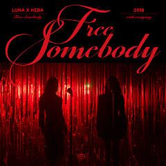 Free Somebody (With Everysing) (Single) - LUNA, Heda