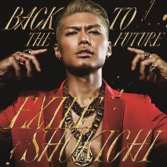 Back To The Future - EXILE SHOKICHI