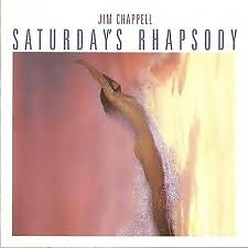 Saturday's Rhapsody - Jim Chappell