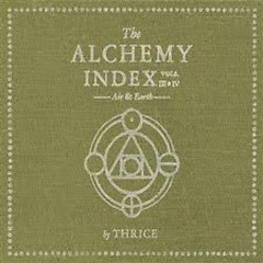 The Alchemy Index Vol. IV - Earth - Thrice
