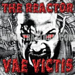 Vae Victis - The Reactor