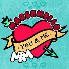 You & Me (Single) - Marshmello