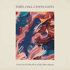 I Can't Go For That (No Can Do) (Pomo Remix) - Daryl Hall, John Oates