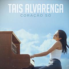Coração Só - Taís Alvarenga