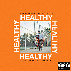Healthy (Single) - Larry June