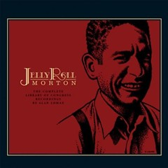 The Complete Library Of Congress Recordings (CD10) - Jelly Roll Morton