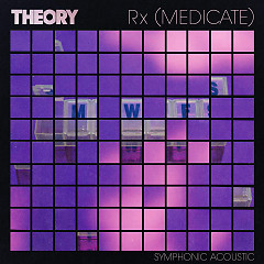 Rx (Medicate) [Symphonic Acoustic] (Single) - Theory Of A Deadman