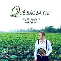 Quê Bác Ba Phi (Single) - Kyo York